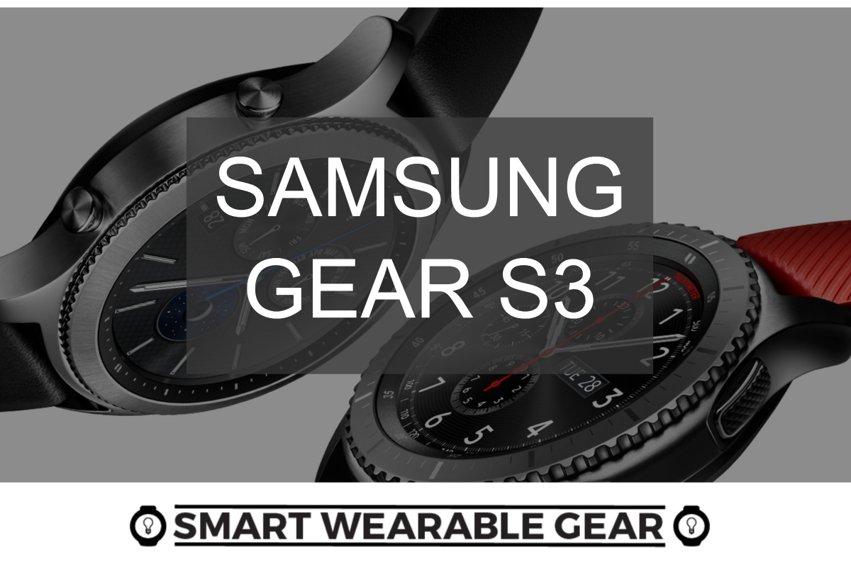 Smart Wearable Gear - Samsung Gear S3