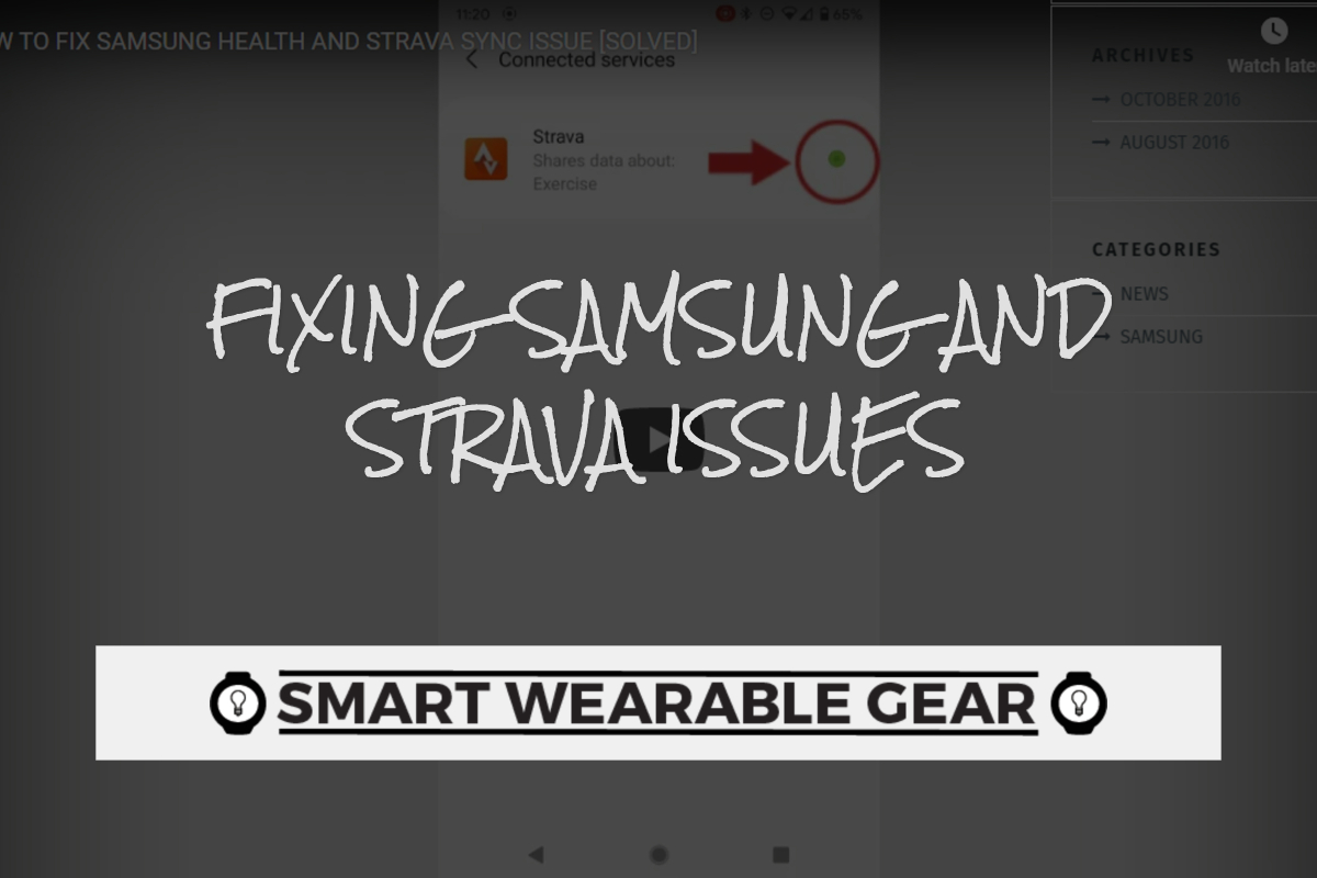 Smart Wearable Gear - Fixing Samsung and Strava Issues